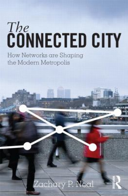 Connected City How Networks Are Shaping the Modern Metropolis  2013 edition cover