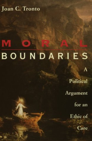 Moral Boundaries A Political Argument for an Ethic of Care  1993 edition cover