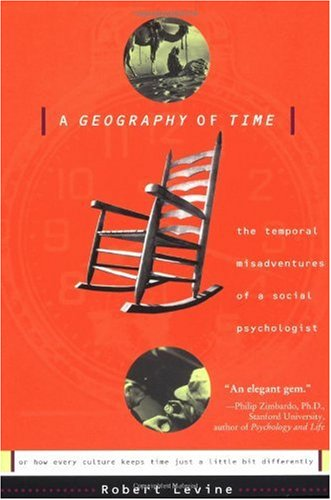 Geography of Time The Temporal Misadventures of a Social Psychologist N/A edition cover