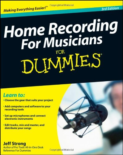Home Recording for Musicians for Dummies  3rd 2009 edition cover