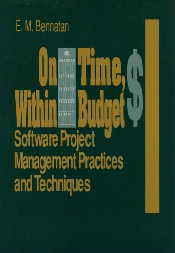 On Time, Within Budget Software Project Management Practices and Techniques 10th 1992 9780471560425 Front Cover