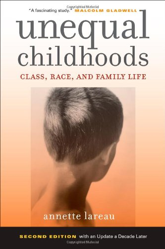 Unequal Childhoods Class, Race, and Family Life 2nd 2011 (Revised) 9780520271425 Front Cover