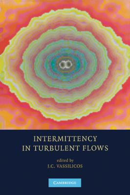 Intermittency in Turbulent Flows   2010 9780521159425 Front Cover