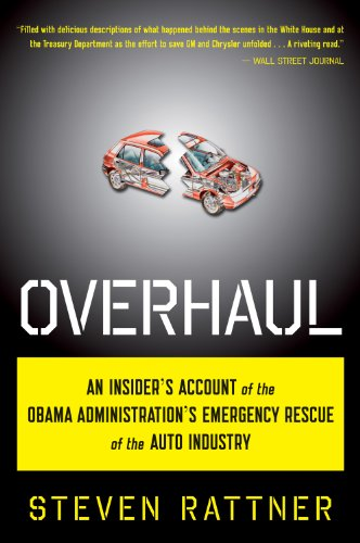 Overhaul An Insider's Account of the Obama Administration's Emergency Rescue of the Auto Industry  2010 9780547577425 Front Cover