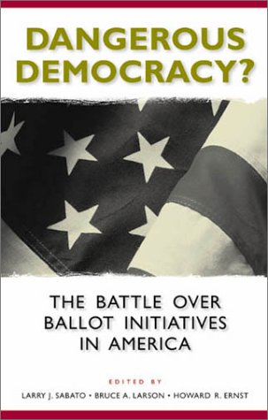 Dangerous Democracy? The Battle over Ballot Initiatives in America  2001 edition cover