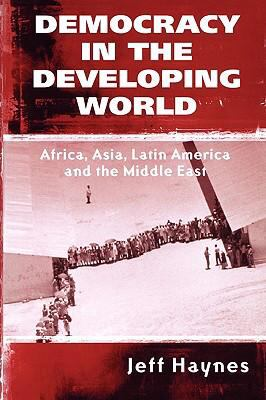 Democracy in the Developing World Africa, Asia, Latin America and the Middle East  2001 9780745621425 Front Cover