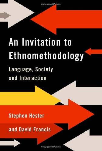 Invitation to Ethnomethodology Language, Society and Interaction  2004 9780761966425 Front Cover