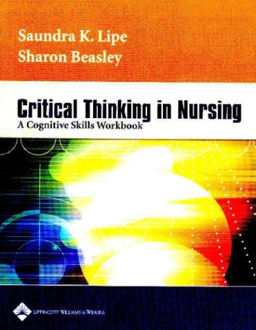 Critical Thinking in Nursing A Cognitive Skills Workbook  2004 edition cover
