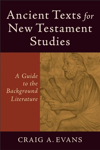 Ancient Texts for New Testament Studies A Guide to the Background Literature N/A edition cover