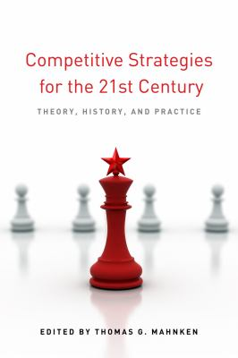 Competitive Strategies for the 21st Century Theory, History, and Practice  2012 edition cover
