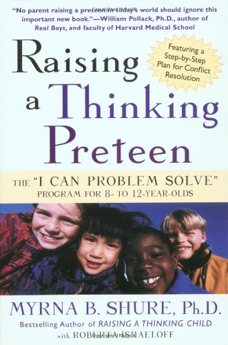 Raising a Thinking Preteen The I Can Problem Solve Program for 8-to-12year-Olds Revised edition cover