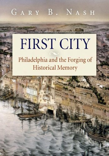 First City Philadelphia and the Forging of Historical Memory  2002 edition cover