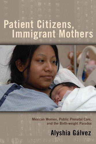 Patient Citizens, Immigrant Mothers Mexican Women, Public Prenatal Care, and the Birth Weight Paradox  2011 edition cover