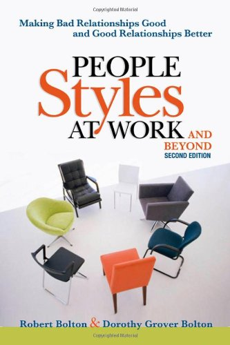 People Styles at Work... and Beyond Making Bad Relationships Good and Good Relationships Better 2nd 2009 edition cover