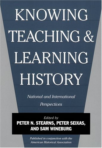 Knowing, Teaching, and Learning History National and International Perspectives  2000 edition cover