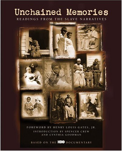 Unchained Memories Readings from the Slave Narratives  2003 edition cover