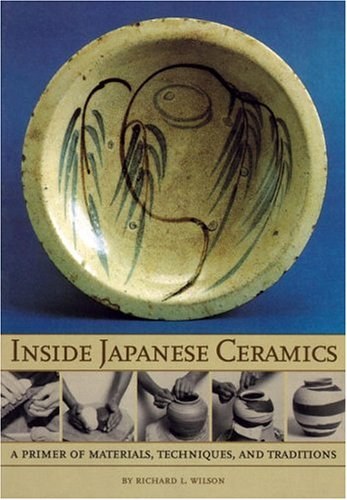 Inside Japanese Ceramics Primer of Materials, Techniques, and Traditions N/A edition cover