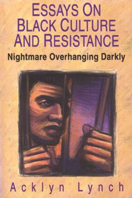 Nightmare Overhanging Darkly Essays on Black Culture and Resistance Revised 9780883781425 Front Cover