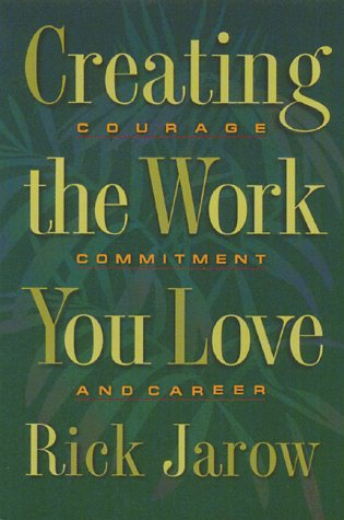 Creating the Work You Love Courage, Commitment and Career N/A edition cover