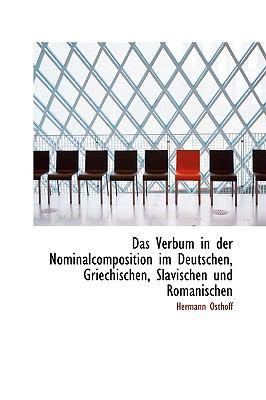 Verbum in der Nominalcomposition Im Deutschen, Griechischen, Slavischen und Romanischen  2009 edition cover