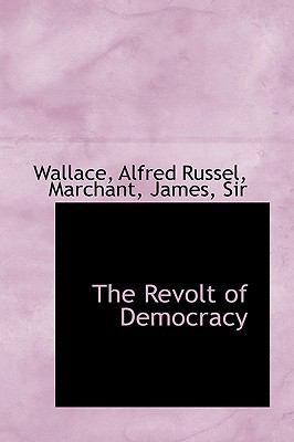 Revolt of Democracy N/A 9781113463425 Front Cover