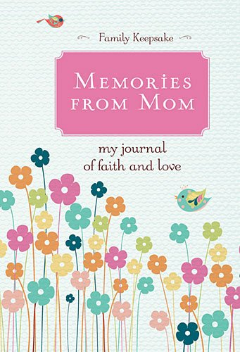 Memories from Mom   2014 9781400323425 Front Cover