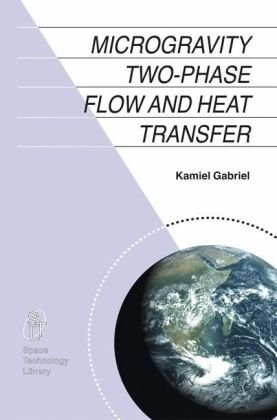Microgravity Two-Phase Flow and Heat Transfer   2007 9781402051425 Front Cover