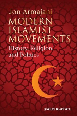 Modern Islamist Movements History, Religion, and Politics  2011 edition cover