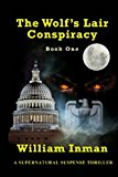 Wolf's Lair Conspiracy Book One Book One N/A 9781492825425 Front Cover