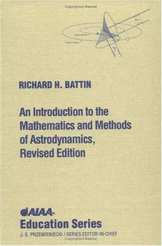 Introduction to the Mathematics and Methods of Astrodynamics   1999 (Revised) edition cover