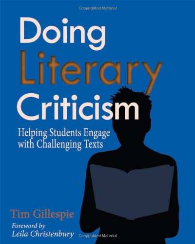 Doing Literary Criticism Helping Students Engage with Challenging Texts  2010 edition cover