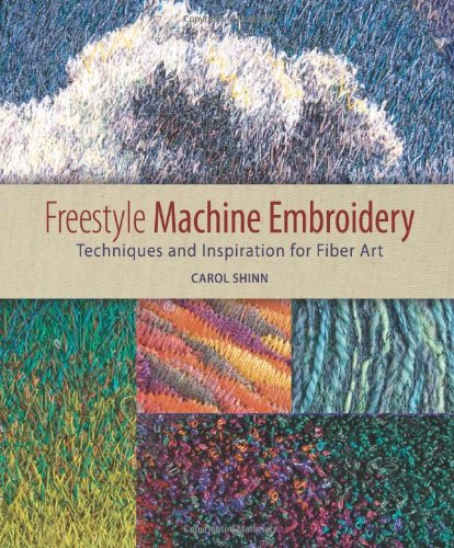 Freestyle Machine Embroidery Techniques and Inspiration for Fiber Art  2009 edition cover