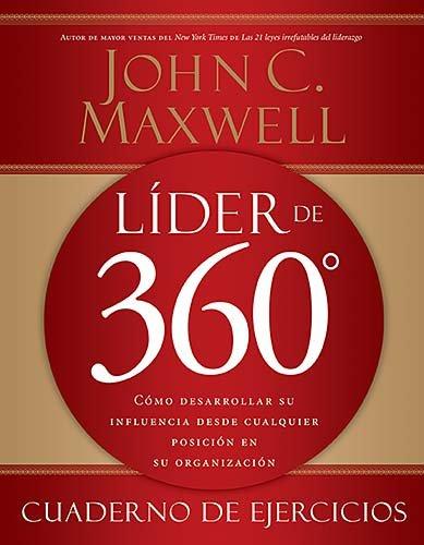 L�der de 360� Cuaderno de Ejercicios C�mo Desarrollar Su Influencia Desde Cualquier Posici�n en Su Organizaci�n  2009 9781602552425 Front Cover