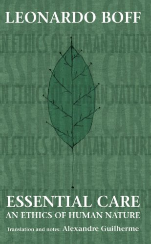 Essential Care An Ethics of Human Nature  2008 edition cover