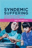 Syndemic Suffering Social Distress, Depression, and Diabetes among Mexican Immigrant Women  2011 edition cover