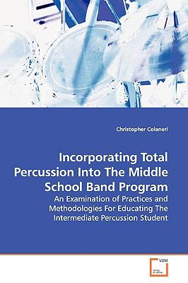 Incorporating Total Percussion into the Middle School Band Program:   2009 edition cover