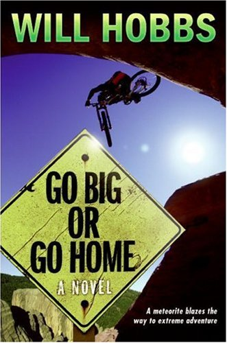 Go Big or Go Home   2008 9780060741426 Front Cover