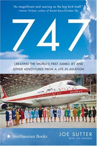 747 Creating the World's First Jumbo Jet and Other Adventures from a Life in Aviation N/A edition cover