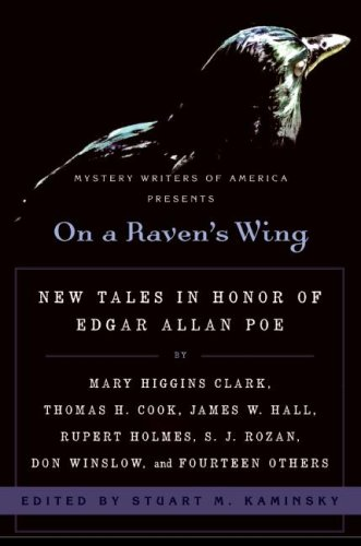 On a Raven's Wing New Tales in Honor of Edgar Allan Poe by Mary Higgins Clark, Thomas H. Cook, James W. Hall, Rupert Holmes, S. J. Rozan, Don Winslow, and Fourteen Others  2008 9780061690426 Front Cover