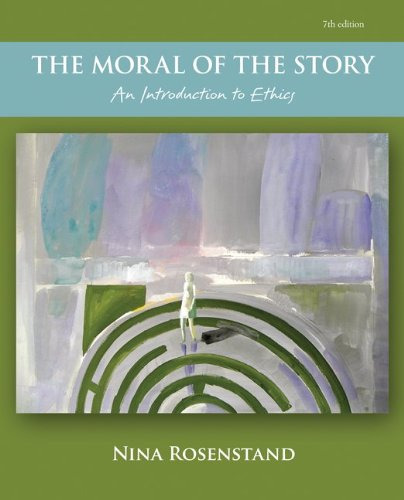Moral of the Story An Introduction to Ethics 7th 2013 9780078038426 Front Cover