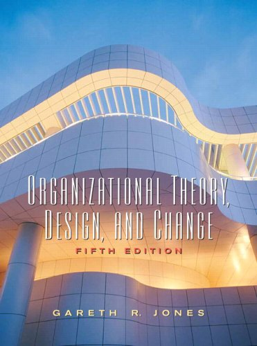 Organizational Theory, Design, and Change  5th 2007 (Revised) edition cover