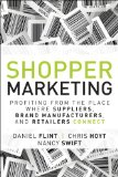 Shopper Marketing Profiting from the Place Where Suppliers, Brand Manufacturers, and Retailers Connect  2014 9780133481426 Front Cover