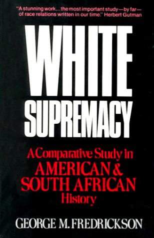 White Supremacy A Comparative Study of American and South African History  1982 edition cover