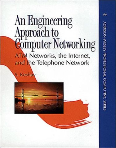 Engineering Approach to Computer Networking ATM Networks, the Internet, and the Telephone Network  1997 9780201634426 Front Cover