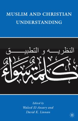 Muslim and Christian Understanding Theory and Application of a Common Word  2010 9780230104426 Front Cover