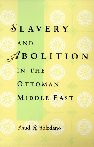Slavery and Abolition in the Ottoman Middle East   1998 edition cover