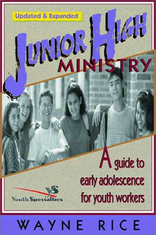 Junior High Ministry A Guide to Early Adolescence for Youth Workers  1998 (Revised) 9780310224426 Front Cover