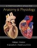 PHOTOGRAPHIC ATLAS F/ANATOMY+PHYS.(LL)  N/A 9780321961426 Front Cover