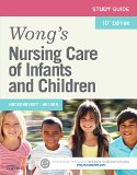 Study Guide for Wong's Nursing Care of Infants and Children  10th 9780323222426 Front Cover