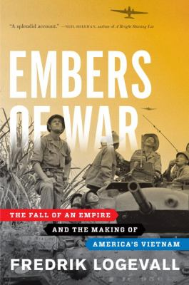 Embers of War The Fall of an Empire and the Making of America's Vietnam  2012 edition cover